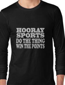 Hooray sports win points geek funny nerd Long Sleeve T-Shirt
