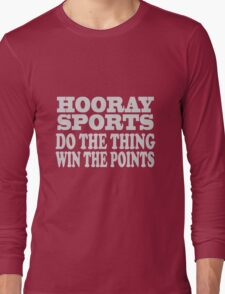 Hooray sports win points geek funny nerd Long Sleeve T-Shirt