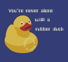 You're never alone with a rubber duck by Fiona Reeves