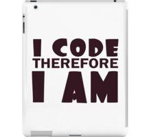 I code therefore i am geek funny nerd iPad Case/Skin