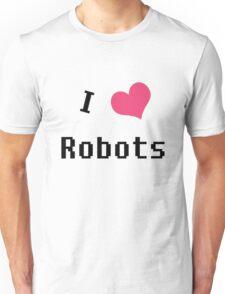 I love robots geek funny nerd Unisex T-Shirt