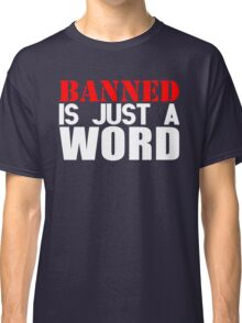 Banned Classic T-Shirt