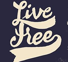Live Free by Francisco Martins