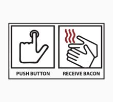 Push Button Receive Bacon by zedemporium