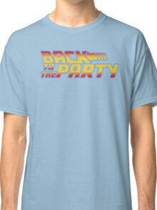 Back to the Party !  Classic T-Shirt