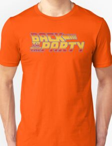 Back to the Party !  T-Shirt