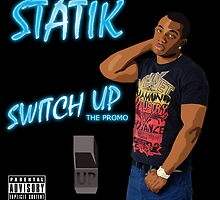 Statik - Switch Up (The Promo) front cover. by SpartanGFX