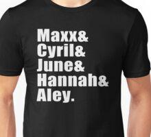 Maxx & Cyril & Hannah & June & Aley. Unisex T-Shirt
