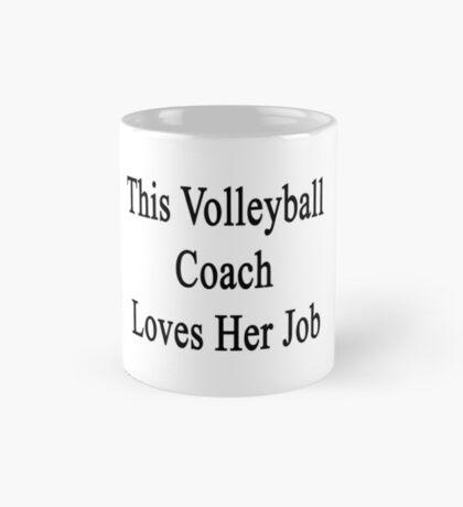 This Volleyball Coach Her Job  Mug