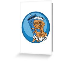 Phone Home? Greeting Card