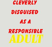 Cleverly Disguised....... Unisex T-Shirt