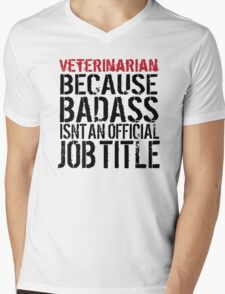 Funny 'Veterinarian Because Badass Isn't a Job Title' T-Shirt for Veterinarians T-Shirt