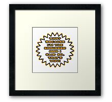 Engineer .. Because I Said So Framed Print