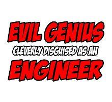 Evil Genius .. Engineer by TKUP22