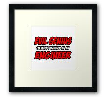 Evil Genius .. Engineer Framed Print