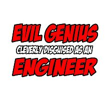 Evil Genius .. Engineer Photographic Print