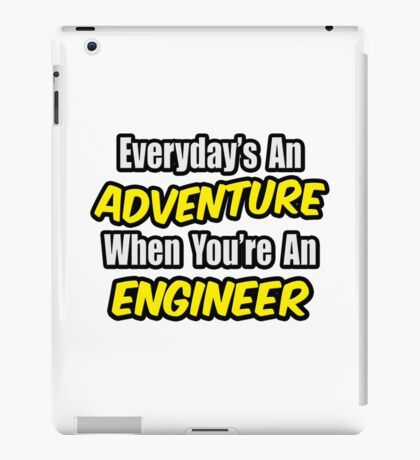 Everyday's An Adventure .. Engineer iPad Case/Skin