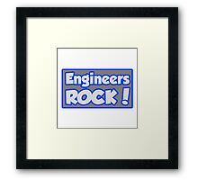 Engineers Rock! Framed Print
