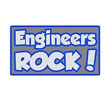 Engineers Rock! Photographic Print