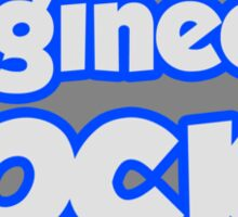 Engineers Rock! Sticker