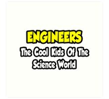 Engineers .. Cool Kids of Science World Art Print