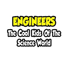 Engineers .. Cool Kids of Science World Photographic Print