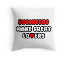 Engineers Make Great Lovers Throw Pillow
