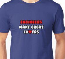Engineers Make Great Lovers Unisex T-Shirt