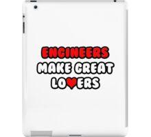 Engineers Make Great Lovers iPad Case/Skin