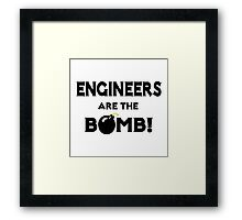 Engineers Are The Bomb! Framed Print