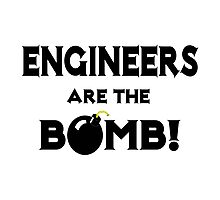 Engineers Are The Bomb! Photographic Print