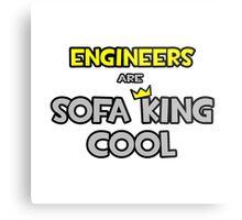 Engineers Are Sofa King Cool Metal Print