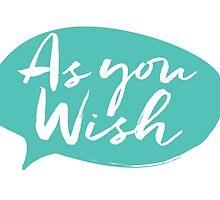 """""""As You Wish"""" by Ash Poston"""
