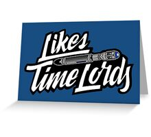 Likes Time Lords Greeting Card