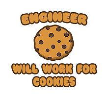 Engineer .. Will Work For Cookies by TKUP22