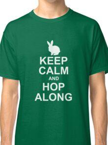 keep calm and hop along Classic T-Shirt