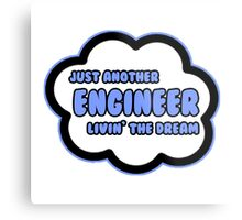 Just Another Engineer Livin' The Dream Metal Print