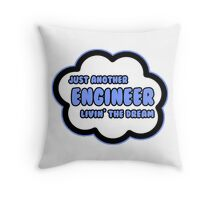 Just Another Engineer Livin' The Dream Throw Pillow