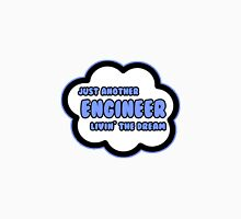 Just Another Engineer Livin' The Dream Unisex T-Shirt
