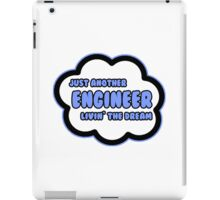 Just Another Engineer Livin' The Dream iPad Case/Skin