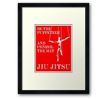 Be the Puppeteer and Control the Mat Jiu Jitsu White  Framed Print