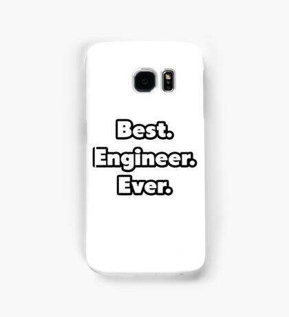 Best. Engineer. Ever. Samsung Galaxy Case/Skin