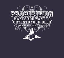 Prohibition Makes You Cry (REV) T-Shirt