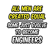 Funny Engineer ... Evolved Photographic Print