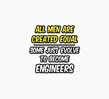 Funny Engineer ... Evolved Unisex T-Shirt