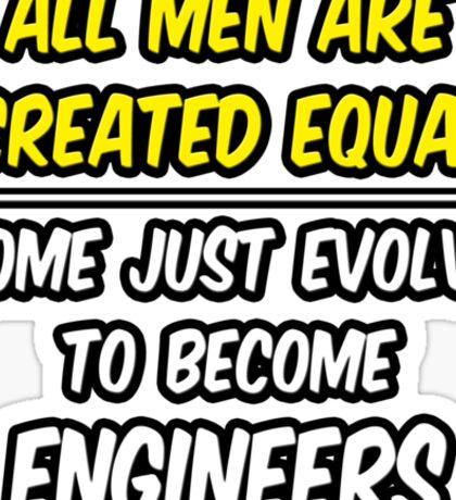 Funny Engineer ... Evolved Sticker