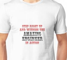 Amazing Engineer In Action Unisex T-Shirt