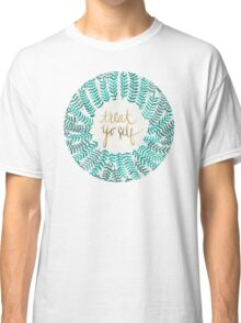 Treat Yo Self – Turquoise Classic T-Shirt