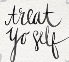 Treat Yo Self – Silver Sticker