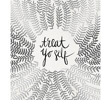 Treat Yo Self – Silver Photographic Print